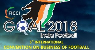Speakers for FICCI GOAL 2018 – India Football conference in New Delhi announced!