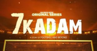 An Eros Now Original Series: 7 Kadam – Official Trailer!