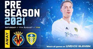 CF Villarreal vs Leeds United added to 2021/22 pre-season coverage on LIVENow & ELEVEN!